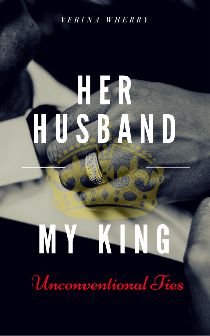 Her Husband My King Unconventional Ties