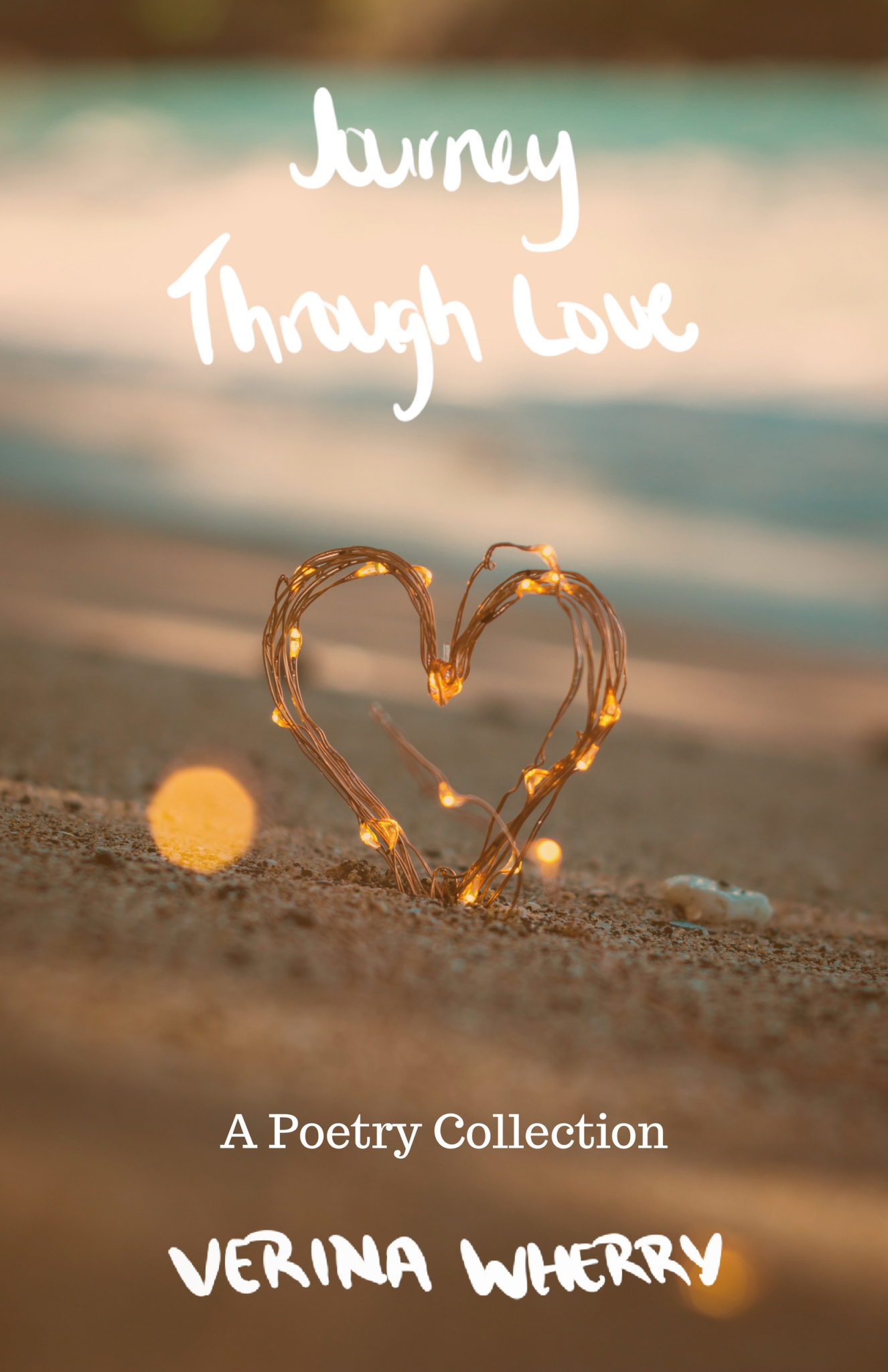 Journey Through Love (A Poetry Collection)